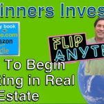 How to Begin Investing in Real Estate | Live FlipAnythingUSA Tom