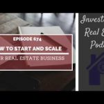 How to Start & Scale Your Real Estate Business
