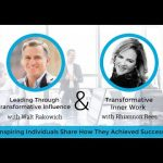 Leading Through Transformative Influence With Walt Rakowich And Transformative Inner Work