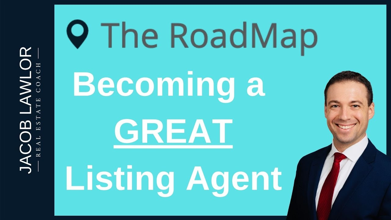 Roadmap to become a GREAT Listing Agent