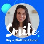Smile and Buy a Bluffton Home