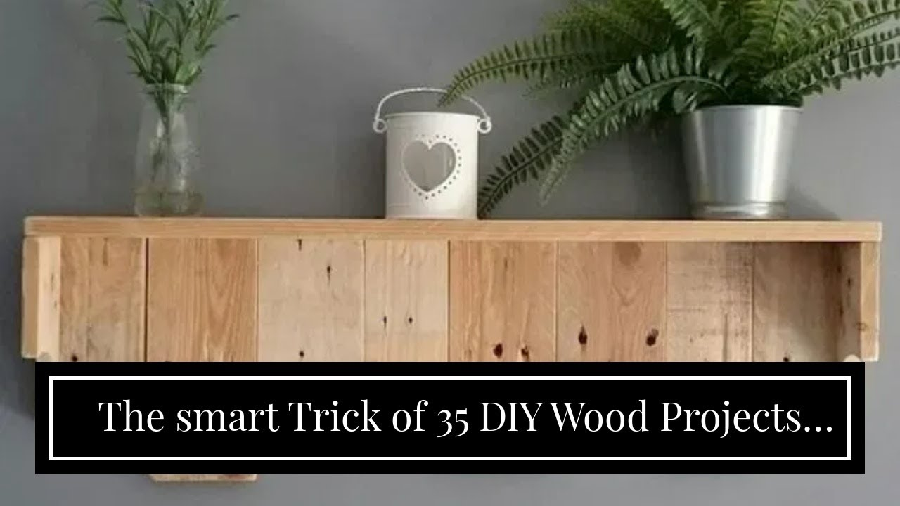 The smart Trick of 35 DIY Wood Projects ideas to make all by yourself - Hike n Dip That Nobody...