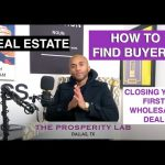 Closing Your first real estate wholesale Deal | Finding buyers |