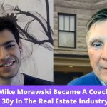 How Mike Morawski Became A Coach After 30y+ In The Real Estate Industry