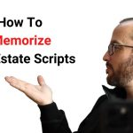 How To Memorize Real Estate Scripts & Handling Objections Like A Pro