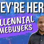 Millennial Buyers Are Here!  |  New Jersey Real Estate