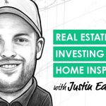 REI045: Real Estate Investing like a Home Inspector with Justin Eaton