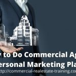 Simple and Easy Personal Marketing Plan for Commercial Agents
