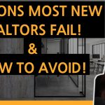 TOP Reasons Why Most New Realtors FAIL | Mistakes New Real Estate Agents Make and How To Avoid!
