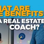 What Are The Benefits Of A Real Estate Coach?
