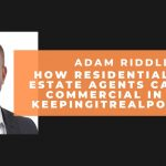Adam Riddle - How Residential Real Estate Agents Can Add Commercial In 2021