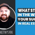 Episode 24: What stands in the way of your success in real estate?