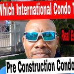 Help! Which International Pre Construction Real Estate To Buy?