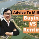 Property Investment For Millennials (P3) - Buying Vs Renting, Optimal Loan Ratio For Your Home