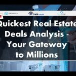 Quickest Real Estate Deals Analysis - Your Gateway to Millions
