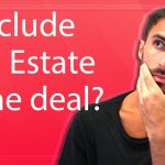 Should you buy a real estate with your deal?