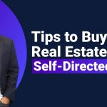 Tips To Buy Real Estate in a Self-Directed IRA