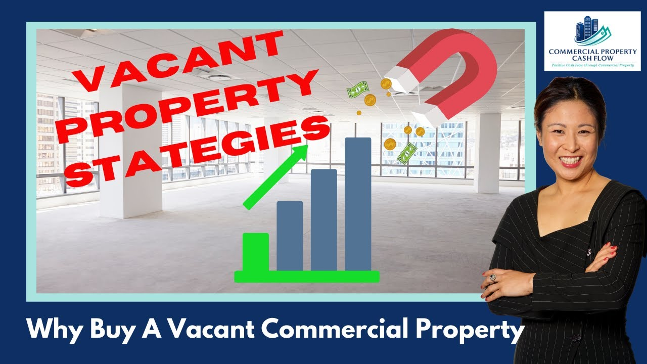 Why Buy A Vacant Commercial Property- Commercial Real Estate Tips with Helen Tarrant - Investing 101