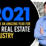 2021 Will Be An Amazing Year For The Real Estate Industry
