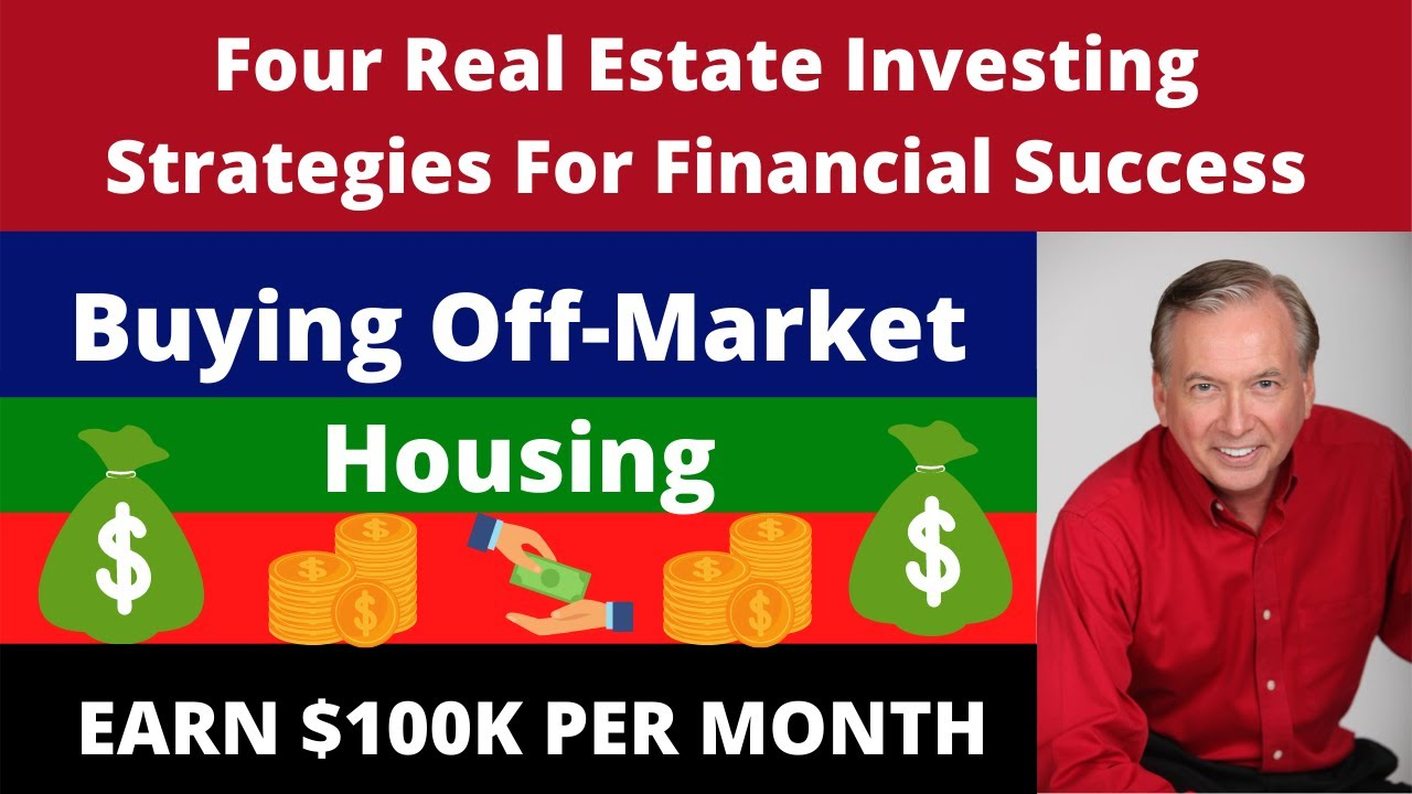 Buying Off-Market Housing | Investing Strategies | Financial Success | Real Estate Profits