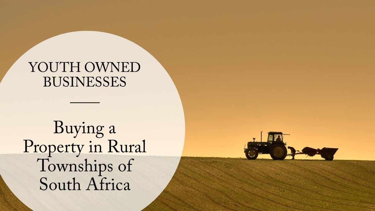 Buying and Financing Commercial Properties in Rural Townships of South Africa  Business Properties