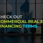 Check Out Commercial Real Estate Financing Terms