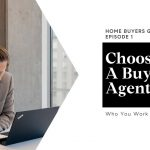 Choosing a Real Estate Agent for Buying a House -  Home Buyers Guide Episode 1