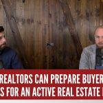 How Realtors Can Prepare Buyers and Sellers for an Active Real Estate Market