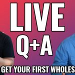 How To Get Your First Real Estate Wholesale Deal - Live Q & A