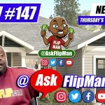 Show #147 - Wholesaling Real Estate Flippinar with Ask Flip Man & Friends