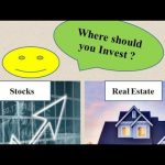 Stocks Investment Vs Real Estate Investment   Where Should You Invest?   Investment Decision
