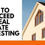 Tips to Succeed in Real Estate Investing