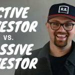 """What's The Difference Between an """"Active"""" and """"Passive"""" Real Estate Investor?"""