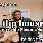 we flip houses?! / how to flip a house / the next chip and joanna gaines??