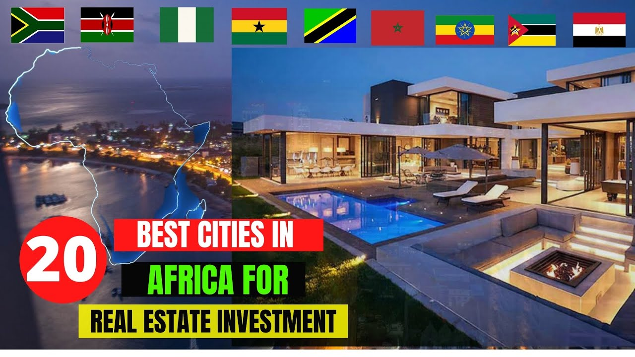 20 Most Lucrative Cities for Real Estate Investment in Africa