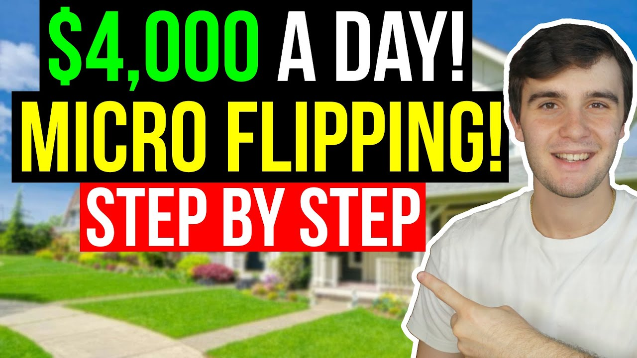 How to Make $4,000 a Day MICRO FLIPPING Real Estate (Step by Step Guide)