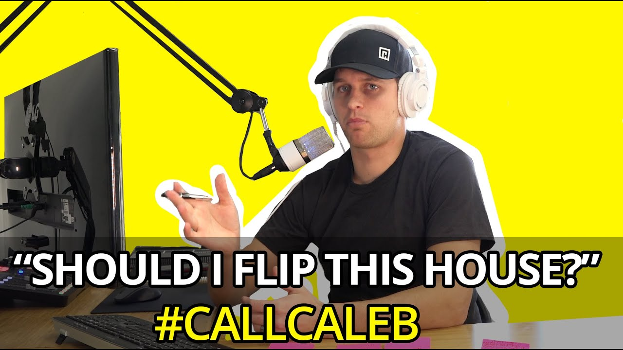 Real Estate House Flip: How to Evaluate an Investment Property (Live Call)