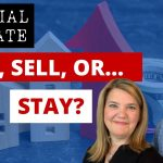 Special Real Estate Update | Should You Buy a Home, Sell Your Home, or Stay Where You Are?