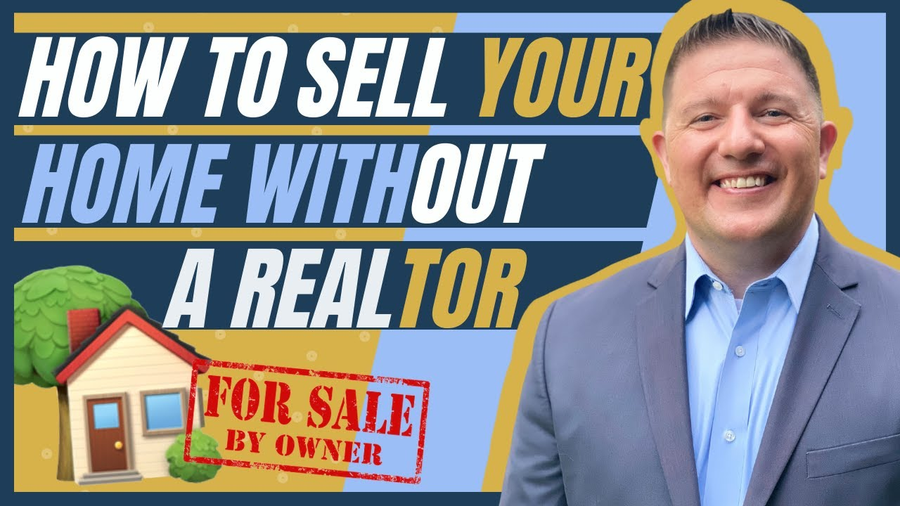 How to sell your home without a Realtor- For Sale By Owner- 6 Insider Secrets to Succeed