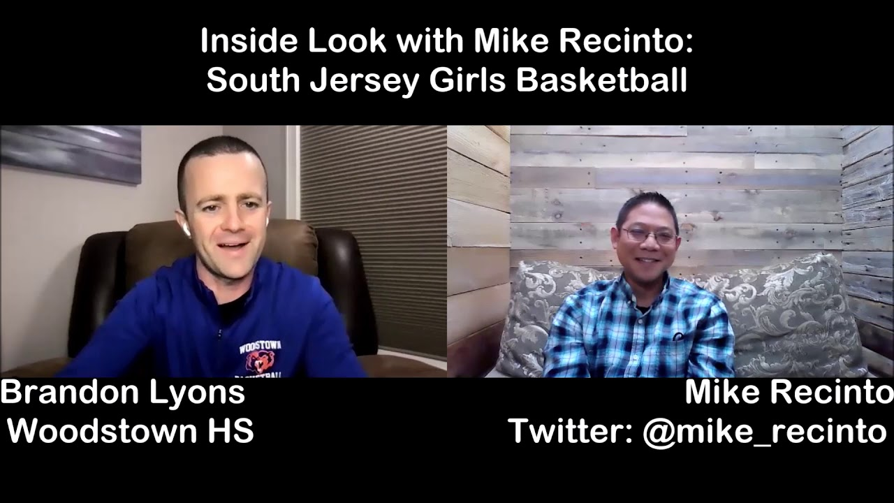 Inside Look with Mike Recinto-SJ GBB Podcast Guest Coach Brandon Lyons Woodstown HS