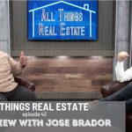 Interview with Jose Brador    All Things Real Estate E42