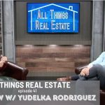 Interview with Yudelka Rodriguez    All Things Real Estate  E41