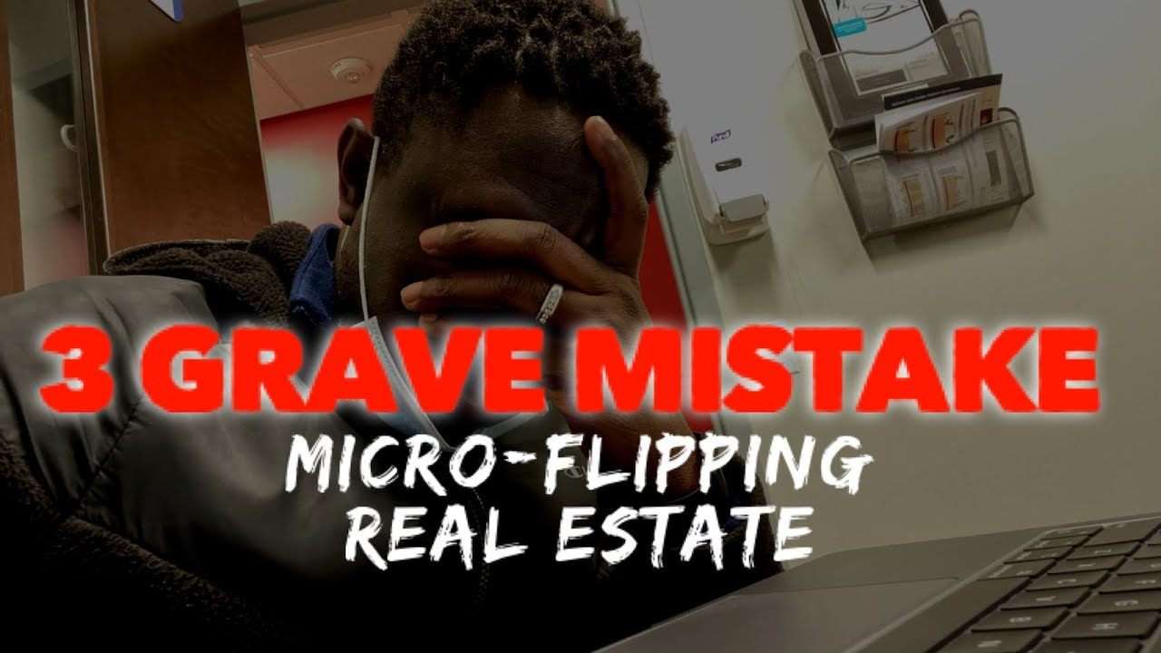 Avoid This 3 Grave Mistakes with MICRO-FLIPPING Real Estate