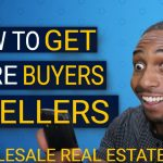How To Attract More Buyers And Sellers   Wholesale Real Estate Coaching