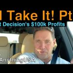 I'll Take It! Fast Decisions $100k Profits | Real Estate Investing Information