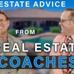 Real Estate Advice from Real Estate Coaches - Tips for Agents (New Agents, High Performers)