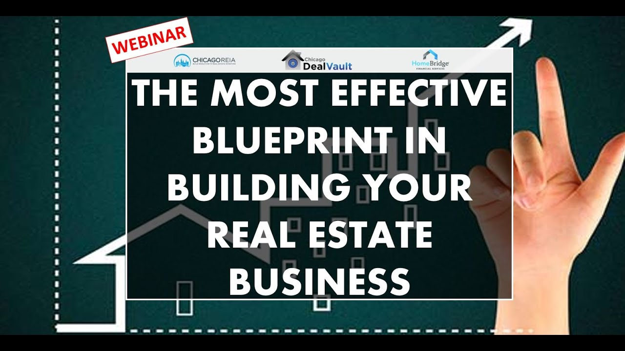 The Most Effective Blueprint in Building your Real Estate Business