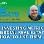 Top Investing Metrics in Commercial Real Estate and How to Use Them..