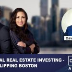 Commercial Real Estate Investing - TV Show Flipping Boston With Dave Seymour