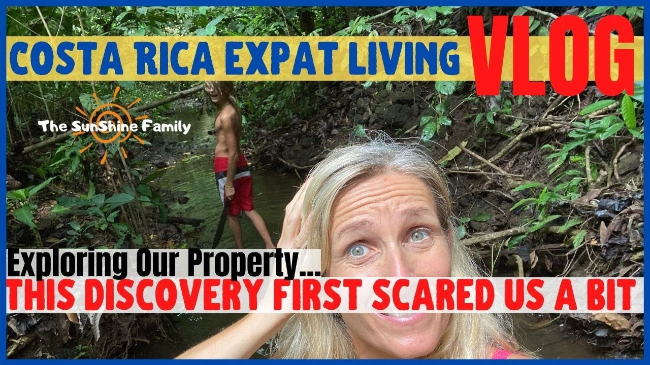 Costa Rica Expat Living Vlog - What We Discovered In The Back Of Our Property Scared Us At First 😳